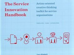 FREE [PDF] The Service Innovation Handbook: Action-Oriented Creative Thinking Toolkit for Service Organizations by Lucy Kimbell Free Epub/MOBI/EBooks Design Thinking, Thinking Maps, Creative Thinking, Lean Startup, Leadership, Inspirational Text, International Development, Design Theory, User Experience
