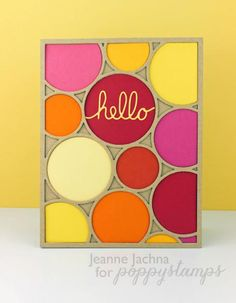 Hello Circles,  #poppy, #poppystamps, #card, #bubble, #background, #hello, #circles, #die,