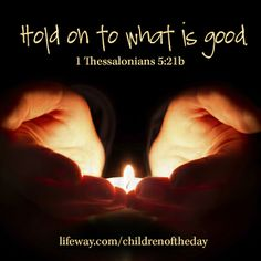 Hold on to what is good. —1 Thess. 5:21b #ChildrenoftheDay #BethMoore #BibleStudy