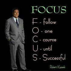 Check out this informative pin, feel free to check out the original pinner for additional cool pins. Get Leads for Your Current MLM! http://www.clicktheimagetoday.com/PinterestUmbrellaLeads :Original Description: focus - Robert Kyosaki