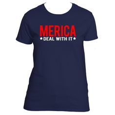 """""""Merica. Deal With It"""" Memorial Day T-Shirt"""
