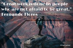 Great work is done by people who are not afraid to be great.~ Fernando Flores  #motivationalquotes #inspirationalquotes #successquotes #successforentrepreneurs #motivation #keystosuccess #majorkeyalert #entrepreneurshipquote  #motivationforentrepreneurs