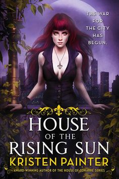 Kristen Painter's Crescent City series, a spin-off from House of Comarre. Book 1, House of the Rising Sun coming in May. #Fae #NewOrleans