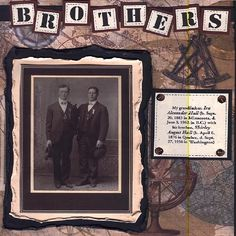 Brothers ~ Masculine heritage page with a great layered and distressed frame.