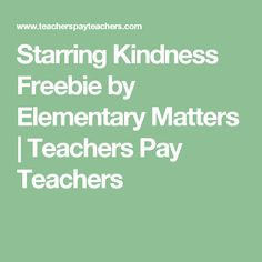 Starring Kindness Freebie by Elementary Matters | Teachers Pay Teachers