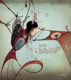 Una biblia. Philippe Lechermeier. Ilustraciones de Rébecca Dautremer.