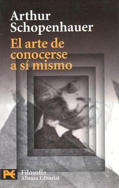 Schopenhauer, El Arte de Conocerse a Sí Mismo.