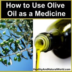 How to Use Olive Oil As a Medicine