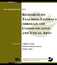 Handbook of Research on Teaching Literacy Through the Communicative and Visual Arts: Sponsored by the International Reading Association by James Flood Download