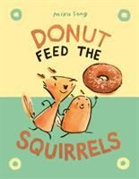 Belly and Norma are the best of squirrels . . . or so they think! After discovering donuts for the first time, they are determined to get some for themselves, even if they have to outsmart the food truck driver to do it! Friends Set, Two Best Friends, Book Club Books, Good Books, Book 1, New Books, Book Writer, Chapter Books