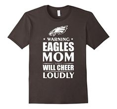Eagles Mom Will Cheer Loudly Family Mother Day Gift T-shirt - Brought to you by Avarsha.com