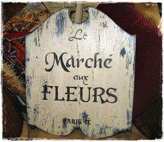 French flower market | French VINTAGE LE MARCHE AUX FLEURS Sign French Flower Market