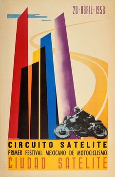 Circuito Satelite Mexico Motorcycle Racing 1958 - original vintage motorsport poster by Jose Horna advertising the Satellite Circuit First Mexican Motorcycle Festival in Satellite City Circuito Satelite Primer Festival Mexicano de Motociclismo Ciudad Satelite on 20 April 1958 listed on AntikBar.co.uk Winter Olympic Games, Winter Olympics, Satelite Mexico, Racing Motorcycles, Show Jumping, Abstract Shapes, Winter Sports, Horse Racing, Retro