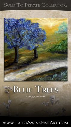 Blue Trees, ©2006 Laura Swink Fine Art. This painting was sold to a collector in Cleveland Heights, Ohio.