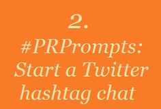 2. #PRPrompts: Start a Twitter hashtag chat