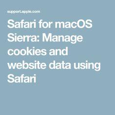 Safari for macOS Sierra: Manage cookies and website data using Safari All Website, Macbook Air, Safari, Cookies, Articles, Crack Crackers, Biscuits, Cookie Recipes, Cookie