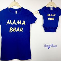 Mama Bear, Man Cub, Mommy & Me, Gifted Sugar