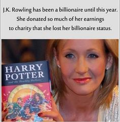 MAD RESPECT indeed!   Ms J. K. Rowlings was writing her first book HARRY POTTER in a house whose roof was leaking water here and there.  She was VERY poor and in debts with a son. She knows truly what poverty is like.  And now she is rich, she does not forget her status.   A TRUE HEROINE!