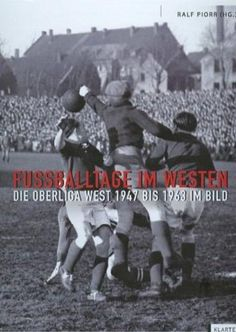 Footbal in West Germany in the post second world war years.