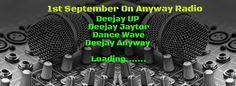 1st September On Anyway Radio Stay Tuned ~ ANYWAY RADIO