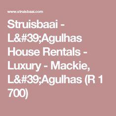 Struisbaai - L'Agulhas House Rentals - Luxury - Mackie, L'Agulhas (R 1 700)