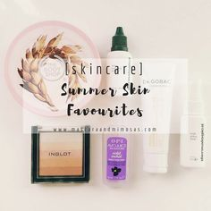 [skincare] : summer skin favourites - For All Things Lovely, Summer Skin, Body Care, Skincare, How Are You Feeling, Blog, Beauty, Skin Care, Cosmetology