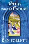 Brug Naar De Hemel | Ken Follett (9789047511557)