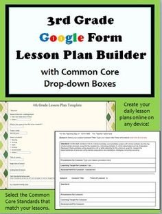 New 3rd Grade Google Form Lesson Plan Builder! Includes drop-down boxes of all the Common Core standards. Now you can easily do your lesson plans on any device at any time by filling out this Google form. Allow your administrator or coworker to view your plans. Product preview provides you with a sample link and Youtube directions so you can try a sample before buying! 4th grade also available and other grade levels coming soon! Follow us on Teachers Pay Teachers!