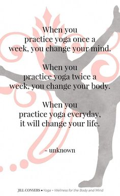 When you practice yoga once a week, you change your mind. When you practice yoga twice a week, you change your body. When you practice yoga everyday, it will change your life. Vinyasa Yoga, Prana Yoga, Yoga Fitness, Fitness Brand, Fitness Logo, Fitness Goals, Yoga Girls, Yoga Meditation, Bedtime Meditation