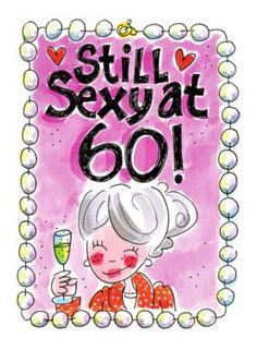 Een dame die 60 is geworden is nog steeds sexy- Greetz