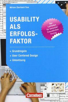 Medienkompetenz: Usability als Erfolgsfaktor: Grundregeln, User Centered Design, Umsetzung: Amazon.de: Prof. Dr. Miriam Eberhard-Yom: Bücher