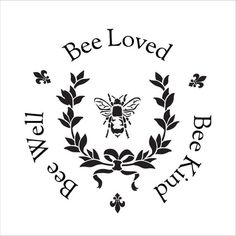 Bee Kind, Bee Well, Bee Loved – Round – Word Art Stencil – Select Size – – by – Herzlich willkommen Bee Stencil, Stencils, Bee Wallpaper, 2 Logo, Logo Bee, Bee Crafts, Bee Art, Bee Design, Bee Theme