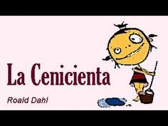 La Cenicienta - Roald Dahl - Cuentos infantiles en verso - YouTube