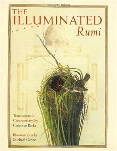 The Illuminated Rumi by Jalal Al-Din Rumi, available at Book Depository with free delivery worldwide. Robert Bly, American Poetry, Color Collage, Verbatim, Green Art, Inspirational Books, Sufi, Ancient Art, Love Book