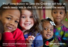Your contribution to Save the Children will help us reach needy kids in the U.S. and around the world.