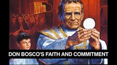 Fourth part of the video series about Don Bosco: 04 Don Bosco's Faith and Commitment.