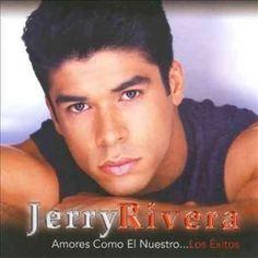 Jerry Rivera - Amores Como El Nuestro… Los Exitos