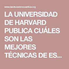 LA UNIVERSIDAD DE HARVARD PUBLICA CUÁLES SON LAS MEJORES TÉCNICAS DE ESTUDIO