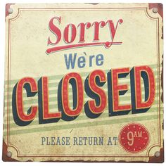 This listing is for one Retro Style #Metal Stamped Sorry We are #Closed Please Return #Sign. Price £14.99