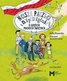Nasza paczka i niepodległość. O sześciu polskich świętach. - Zofia Stanecka