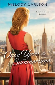Once Upon a Summertime (Follow Your Heart, Book 1) by Melody Carlson @Revell