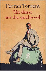 """Un dinar un dia qualsevol de Ferran Torrent. Ed. Columna. """"Intrigues, corrupció i retrat de la societat valenciana actual. Una novel·la molt ambiciosa, que agradarà als que tenen ganes de reprendre el Torrent més contemporani i combatiu. Personatges reals, com ara Paco Roig, barrejats amb d'altres de ficticis, com un alter ego de l'autor, un periodista que vol descobrir la veritat del..."""" Feu un tastet a http://static0.grup62.cat/llibres_contingut_extra/30/29482_Un_dinar_un_dia_qualsevol.pdf"""