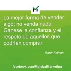 """""""Frases de marketing: La mejor forma de vender algo: no vender nada. Gánese la confianza y el respeto de aquellos que podrían comprar"""". Rand Fishkin."""