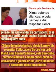 Dilma defende alianças, elogia legado de Sarney e diz respeitar Collor