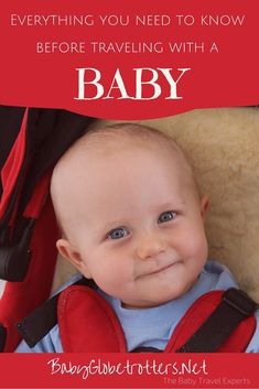 Comprehensive guide for parents looking to travel with their baby; Covering flights to travel gear and health concerns - a must read before you leave home!   http://BabyGlobetrotters.Net - The Baby Travel Experts
