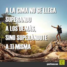 A la cima se llega superándote a ti mismo. No lo olvides. #cima #motivación #frases #quotes #fitness #motivation #guiafitness