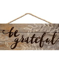 """""""Be Grateful"""" Distressed 5 x 10 Wood Plank Design Hanging Sign by P. G Dunn"""
