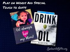 """Play on Words Add Special Touch to Gifts: For my mother-in-law's birthday, I bought her a gift card to a local shop that specializes in flavor infused olive oils and balsamic vinegars. I added a """"thoughtful twist"""" to the gift card by creating a cute card with my son's photo that said: """"Oil always love my Mimi!"""" (Instead of """"Grandma"""" my mother-in-law goes by """"Mimi."""") View a list of word puns you can use at SunburstGifts.org."""