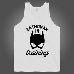 Cat Woman In Training on a White Tank Top