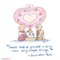 Invest of yourself in doing even very simple things. -Thich Nhat Hanh Buddha Doodle - Mollycules♥ please share ♥ This reminds me of the beauty of the Japanese Tea Ceremony Tiny Buddha, Little Buddha, Thich Nhat Hanh, Buddah Doodles, Força Interior, Zen, Buddhist Quotes, Japanese Tea Ceremony, Believe